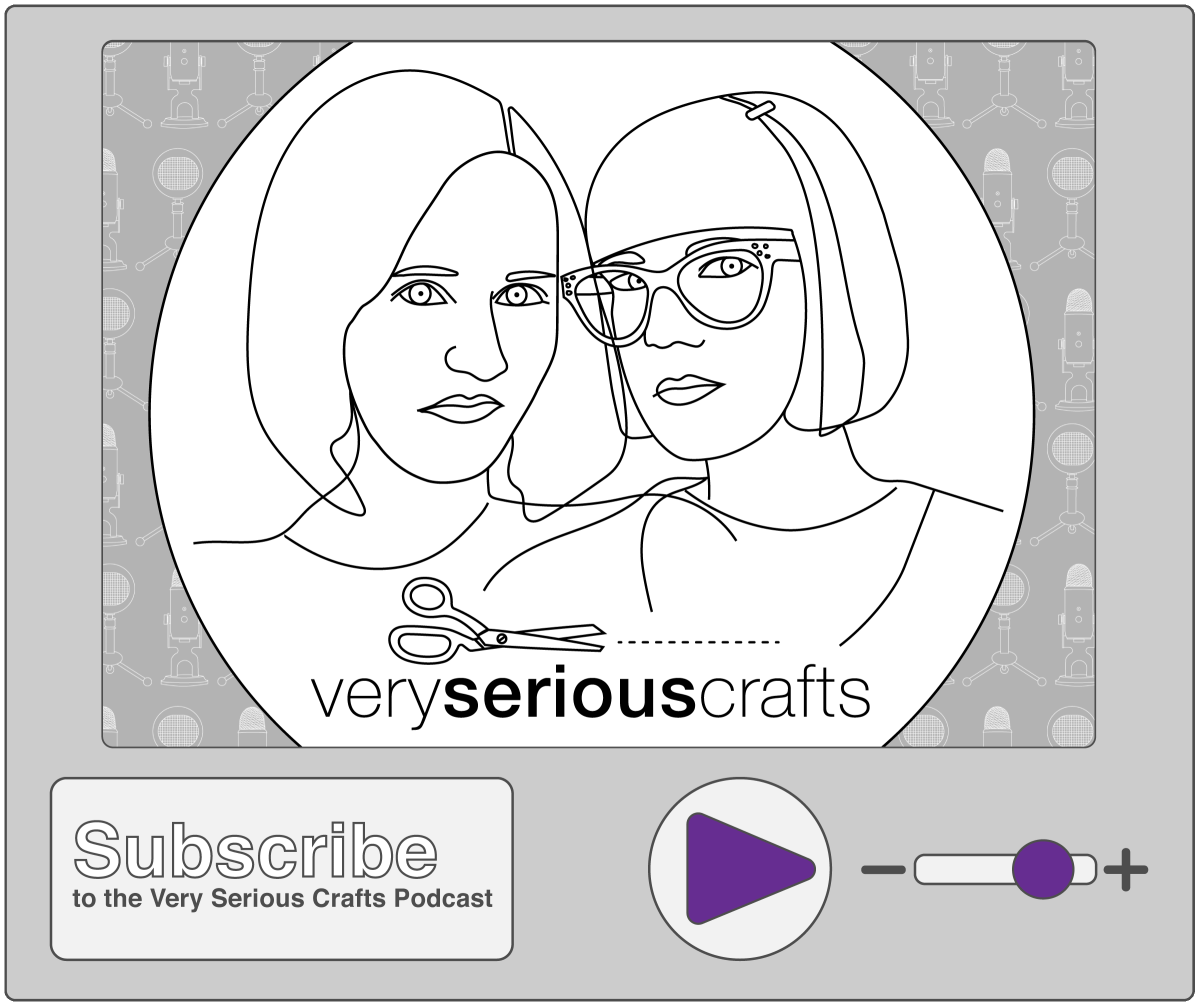 Subscribe to the Very Serious Crafts Podcast