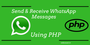 send and receive whatsapp messages using php