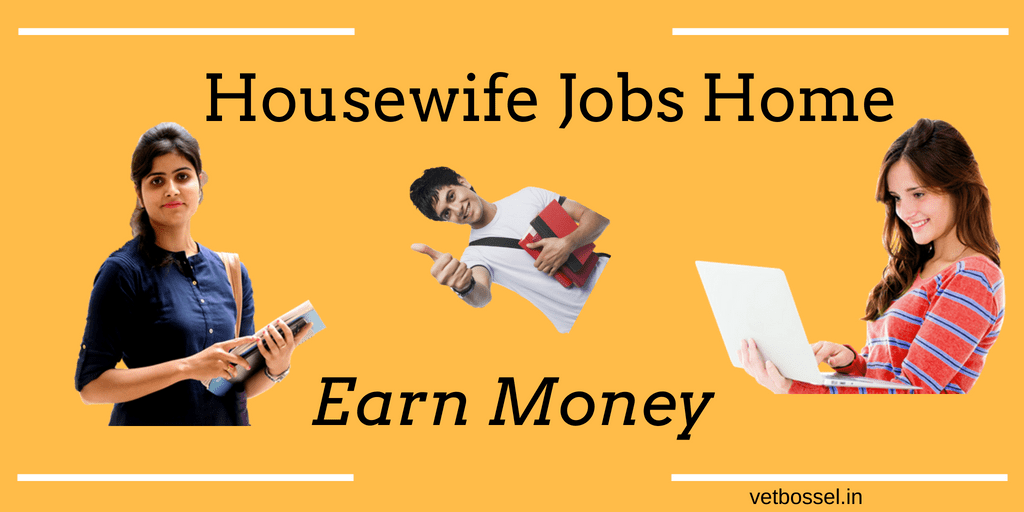 Housewife Jobs From Home Earn Money