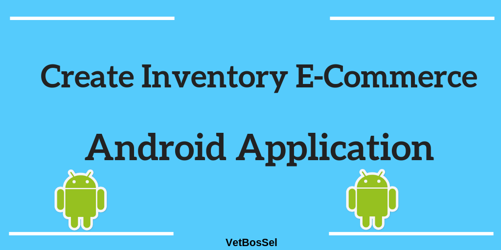 Create Inventory Ecommerce Application Android Studio