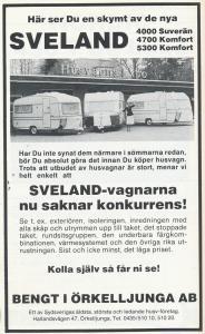 Kort SVELAND historikk En vogn produsert i England etter ideer og krav fra caravanforhandleren Bengt i Ørkelljunga i Sverige. BL