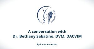 A conversation with Dr. Bethany Sabatino, DVM