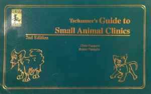 Tschauners Guide To Small Animals Clinics 2nd, 3rd Editions