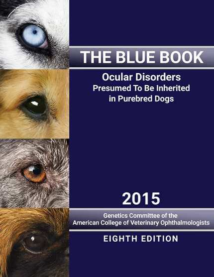The Blue Book Ocular Disorders Presumed To Be Inherited In Purebred Dogs PDF