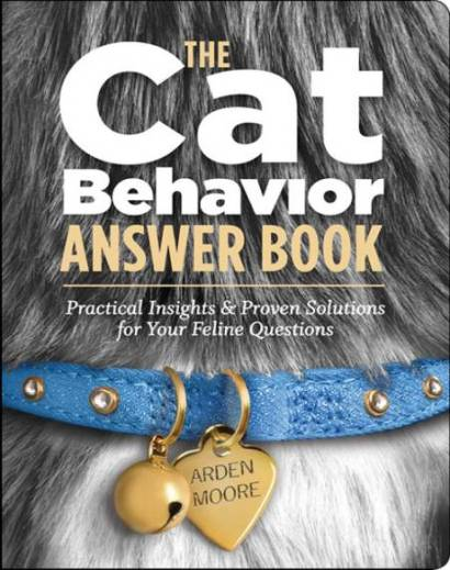 The Cat Behavior Answer Book Practical Insights & Proven Solutions For Your Feline Questions