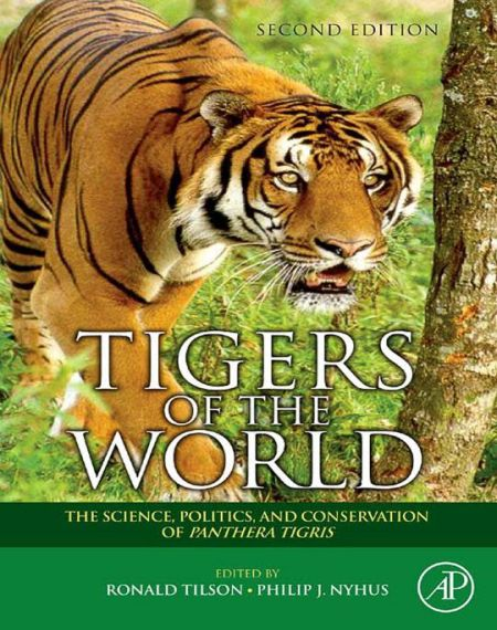Tigers Of The World. The Science, Politics, And Conservation Of Panthera Tigris