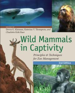 Wild Mammals In Captivity Principles And Techniques For Zoo Management Second Edition