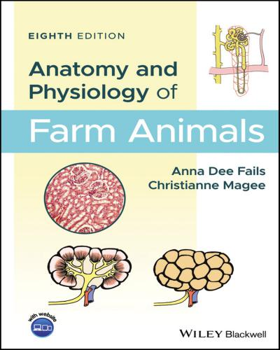 Anatomy And Physiology Of Farm Animals, 8th Edition