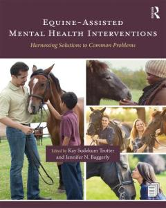Equine Assisted Mental Health Interventions Harnessing Solutions To Common Problems