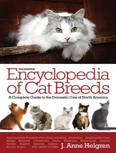 Encyclopedia Of Cat Breeds By J. Anne Helgren