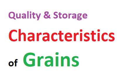 Quality and Storage Characteristics of Grains