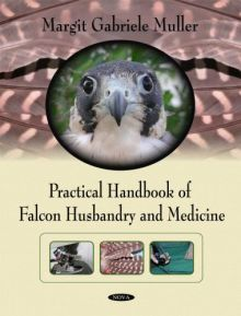 Practical Handbook Of Falcon Husbandry And Medicine pdf