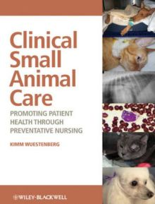 Clinical Small Animal Care Promoting Patient Health Through Preventative Nursing