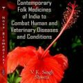 Contemporary Folk Medicines Of India To Combat Human And Veterinary Diseases And Conditions