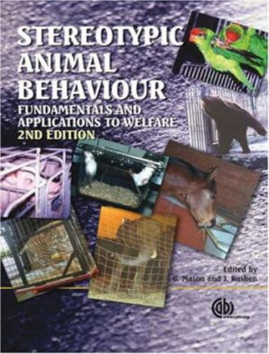 Stereotypic Animal Behaviour Fundamentals And Applications To Welfare