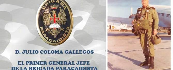 Primer General Jefe de la BRIPAC: D. Julio Coloma Gallegos
