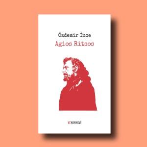 Agios Ritsos, Özdemir İnce'nin Yunan şair Yannis Ritsos'u anlattığı kitap.