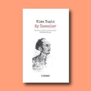 """Nazlı Yıldırım Aydınlık Kitap'ta Nima Yuşic'in """"Ey İnsanlar"""" adlı kitabı hakkında yazdı."""