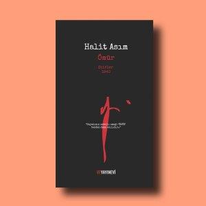 Halit Asım, Ömür, şiirler 1940