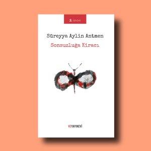 """Süreyya Aylin Antmen'in ilk şiir kitabı """"Sonsuzluğa Kiracı""""nın ikinci baskısı"""