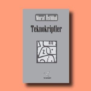 Teknokriptler, Murat Üstübal. Gültekin Emre yazdı.