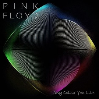 Pink Floyd Any Colour youy Like