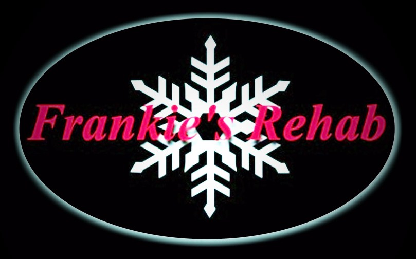 Do you need Frankie's Rehab?