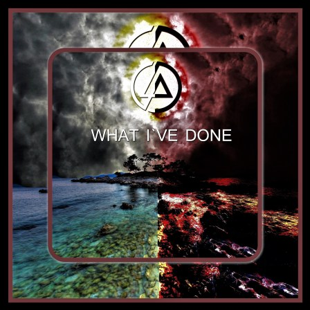 Linkin Park What I've Done