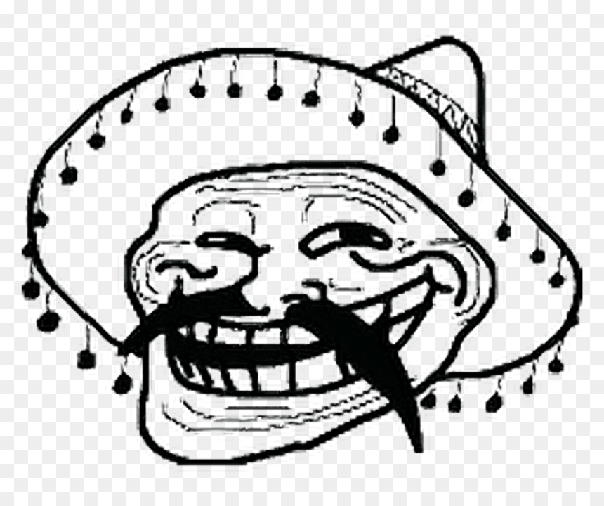 Mexican Troll Face Png Clipart Png Download Troll Face Meme