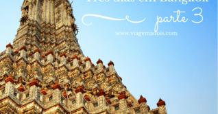Três dias em Bangkok – parte 3