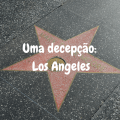 Uma decepção: Los Angeles