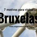 7 motivos para você visitar Bruxelas