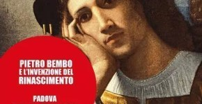 Mostra Pietro Bembo e l'invenzione del Rinascimento a Padova