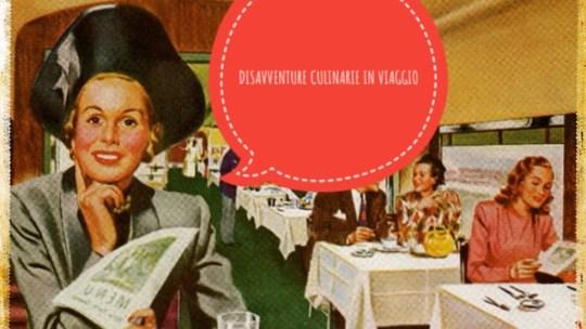 Piatti da incubo:disavventure culinarie