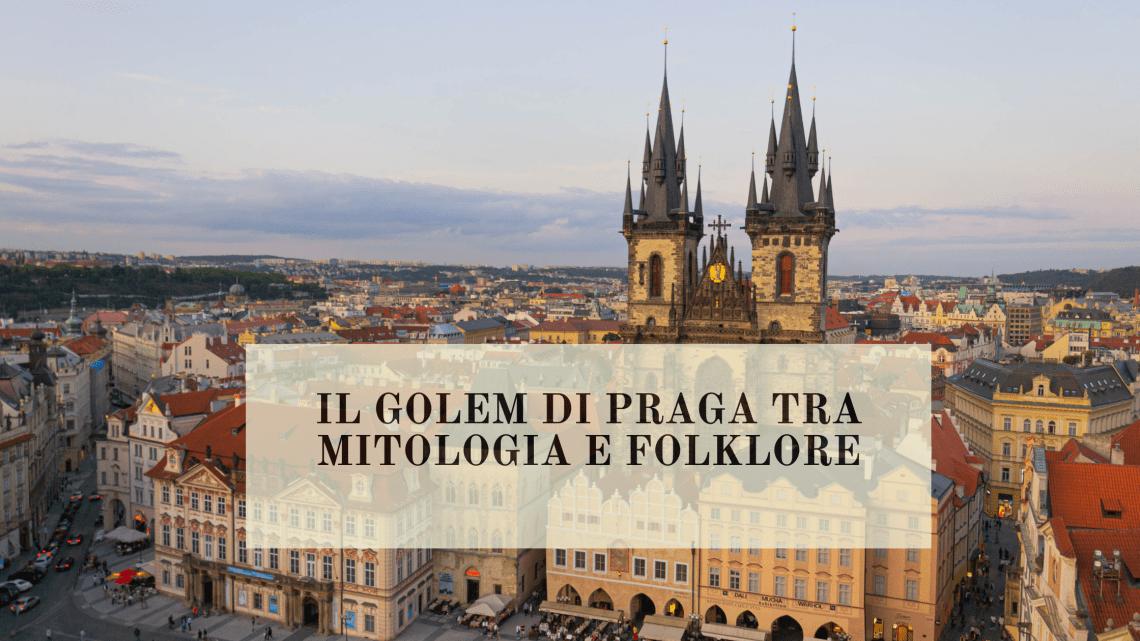 Il Golem di Praga tra mitologia e folklore