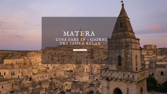 Matera, cosa fare in 2 giorni tra Sassi e relax
