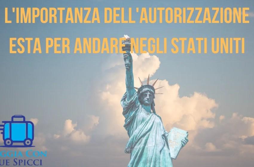 L'importanza dell'autorizzazione ESTA per andare negli Stati Uniti