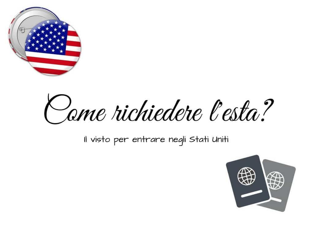 Come richiedere l'ESTA per gli Stati Uniti?