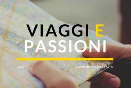Viaggi e passioni nel 2016