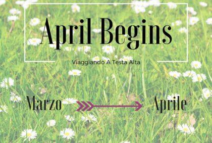April Begins… Marzo –> Aprile
