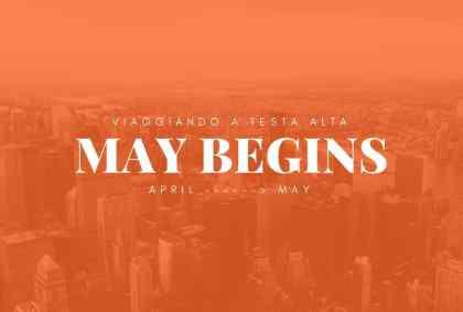 May Begins… Aprile -> Maggio