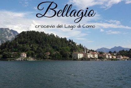Cosa vedere a Bellagio, crocevia del Lago di Como