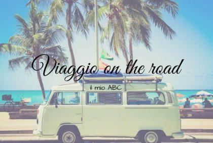 Viaggio on the road: il mio ABC
