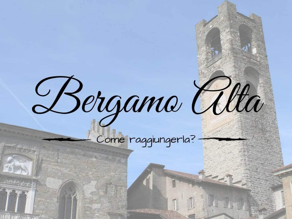 Come raggiungere Bergamo Alta?