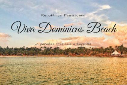 Viva Dominicus Beach: un paradiso tropicale a Bayahibe