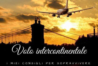 Come sopravvivere ad un volo intercontinentale: i miei consigli