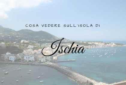 Cosa vedere ad Ischia