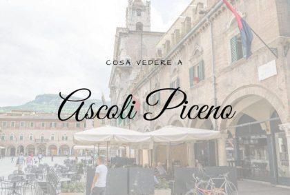 Cosa vedere ad Ascoli Piceno