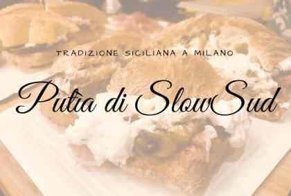 Putìa di SlowSud, tradizione siciliana a Milano