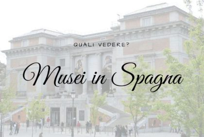 I Musei imperdibili in Spagna